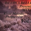 Dj Vova Beller - River Melodic Progressive Mix (Vol.2)