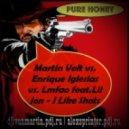 Martin Volt vs. Enrique Iglesias vs. Lmfao feat.Lil Jon - I Like Shots (Pure Honey & Alex Sprinter Mashup)