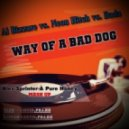 Alex Sprinter & Pure Honey - Al Bizzare vs. Neon Hitch vs. Dada - Way of a bad dog ( Mash-up)