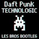 Daft Punk - Technologic (Les Bros Bootleg)