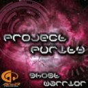 Project Purity - Ghost Warrior (Original Mix)