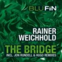 Rainer Weichholdthe - Bridge (Jon Rundell Remix)