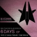 Balthazar & JackRock - 6 Days (Original Mix)
