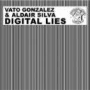 Vato Gonzalez, Aldair Silva - Dlgltal Lies (Original Mix)