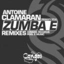 Antoine Clamaran - Zumba E (Alexdoparis Remix)