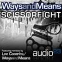 Ways & Means - Scissor Fight (Lee Coombs Remix)