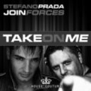Stefano Prada & Join Forces - Take On Me (Original Mix)