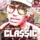 Cut La Roc - Classic (601 Remix)