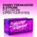 Danny Freakazoid, Strobe - Follow Me (Open Your Eyes) (KG Mix)