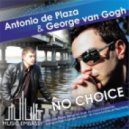 Antonio de Plaza & George van Gogh - No choice (Antonio de Plaza Remix)