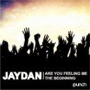 Jaydan - Are You Feeling Me