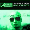 DJ Karas, DJ Hitretz, Te5la - Move Your Body (Dj Hitretz Remix)