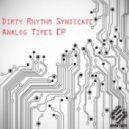 Dirty Rhythm Syndicate - Analog Times (Original Mix)