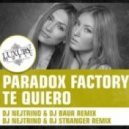Paradox Factory  - Te Quiero (Dj Gold Sky & Dj Shirshnev Remix)