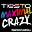 Tiesto - Maximal Crazy (Madness Intro Edit)