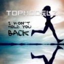 Topmodelz - I Wonґt Hold You Back (Re-Fuge Miami Mix)