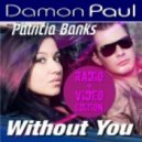Damon Paul feat Patricia Banks - Without You (Sven & Olav Mix)