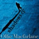 Ollie Macfarlane - Shadows (Original Mix)