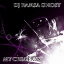 DJ Ramsa Ghost - My Creation