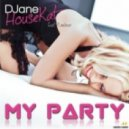 Djane Housekat feat. Rameez - My Party (Club Mix)