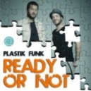Plastik Funk - Ready Or Not (Dj C!ub Bootleg)