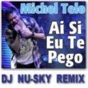 Michel Telo  - Ai Se Eu Te Pego (Dj Nu-Sky Remix)