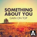 Gain On Top - Something About You (Original Mix)