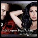 Luis Lopez feat. Adena - Lay Me Down (Radio Edit)