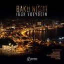 Igor Voevodin  - Baku Night (Platinum Monkey Remix)