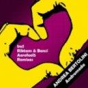 Andrea Bertolini - Andromeda (Riktam & Bansi Remix)