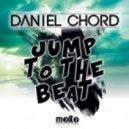 Daniel Chord  -  Jump To The Beat (Daniel Chord & Robbie Groove Mix)