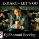 K-Maro - Let`s Go (Dj Shummi Bootleg Mix)