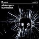 Albin Myers -  Bumbaclot (Original Mix)