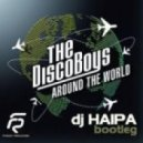 The Disco Boys - Around The World (DJ Haipa bootleg)