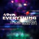 49ers - Everything ( DJ EN & DJ Boris D1AMOND Remix 2012)