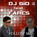 DJ Gio, Fares, Med Style - Follow Me (Med Style Remix)