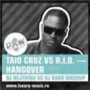 Taio Cruz vs R.I.O. - Hangover (DJ Nejtrino vs DJ Baur Mashup)
