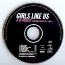 B-15 Project feat. Crissy D & Lady G - Girls Like Us (Artful Dodger Remix)