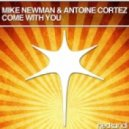 Mike Newman & Antoine Cortez - Come With You (Carl Creme & Reza Remix)