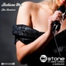 CJ Stone, Sherlock, Anna Turska - Believe Me (Chriss Ortega & Oscar De La Fuente Remix)