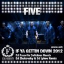 Five - If Ya Gettin Down 2012 (DJ Zhukovsky & DJ Lykov Remix)