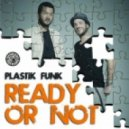 Plastik Funk - Ready Or Not (Pink Fluid Remix)