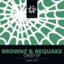 Requake, Brownz  - Creep  (Original mix)