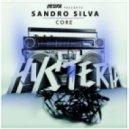Sandro Silva - Core (Original Mix)