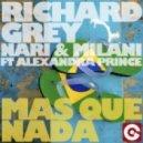 Richard Grey, Alexandra Prince, Nari & Milani - Mas Que Nada Feat. Alexandra Prince (Garrett & Ojelay Remix)