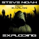 Kaplan, Steve Noah - Exploding (Original Mix)
