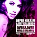 Offer Nissim & Itay Kalderon Ft. Maya Simantov - Over & Over (Radio Mix)