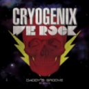 Cryogenix - We Rock (Daddy's Groove Re-Beats)