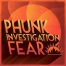 Phunk Investigation - Fear (Original Mix)