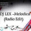 DJ LEX - Melodica (Radio Edit)